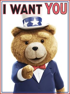 "I Want You (Not!) by Steven Heller - The recent July 4th promotion for Ted (the movie, not the multimillion-dollar conference and video series) shows the faithfully lewd bear created by Seth MacFarlane in a familiar pose. The ""I Want You"" cliche began in a 1914 recruitment poster showing Lord Kitchener, the British Secretary of State for War, declaring he ""Wants You."""