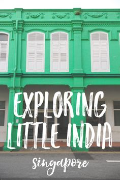 exploring Little India - one of Singapore's most delicious and colorful neighborhoods.