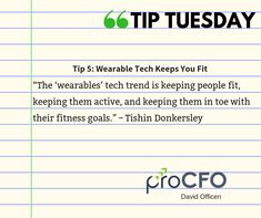 Use fitness gadgets to help you monitor your health. #TipTuesday from David Officen #TipoftheDay #proCFOPerth #DavidOfficen #virtualCFO #BusinessImprovementAdvice #TuesdayPost #business #businesstips #B2B