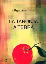 La Taronja a terra, Olga Xirinacs