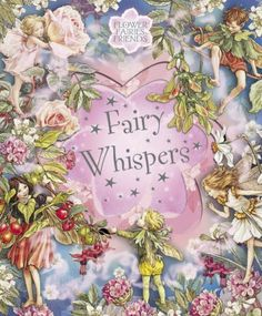 Flower Fairies Friends: Fairy Whispers by Cicely Mary Barker http://www.amazon.com/dp/072325737X/ref=cm_sw_r_pi_dp_gx9Yvb1HH8BG4