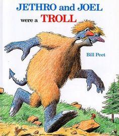 Jethro and Joel were a Troll by Bill Peet