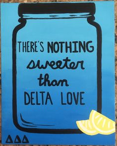 """""""There's nothing sweeter than Delta love"""" #sorority #tridelta #canvas #little"""
