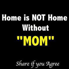 """Home is NOT home without """"MOM"""". The best collection of quotes and sayings for every situation in life. Single Mother Quotes, Mother Daughter Quotes, How I Feel, How Are You Feeling, Miss You Mum, First Love, My Love, Do What Is Right, Funny Comments"""