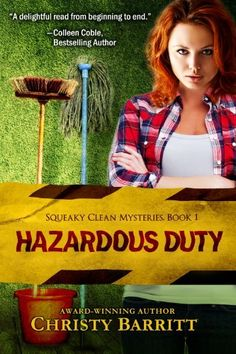 Hazardous Duty (Christian mystery) (Squeaky Clean Mysteries) by Christy Barritt, http://www.amazon.com/dp/B007NJCDKQ/ref=cm_sw_r_pi_dp_pV-7rb1BE9GTY