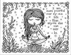 Free coloring page coloring-adult-positive-thought. 'I am more powerful in my own life than anyone else can ever be'