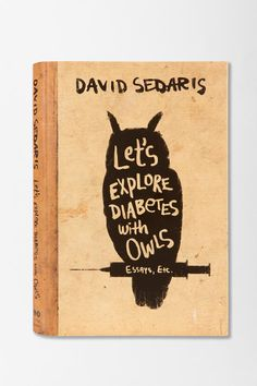 Lets Explore Diabetes With Owls By David Sedaris #urbanoutfitters