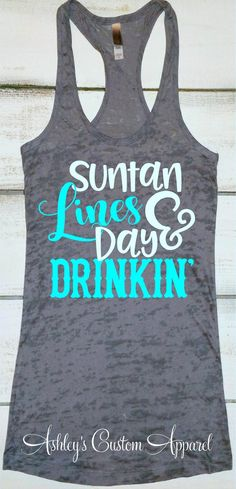 748c2ae68437a8 Cruise Shirts Tan Lines and Day Drinking Funny Drinking Shirt Summer  Vacation Shirt Swimsuit Cover Up Day Drinker Tank Boating Tank Lake Tee