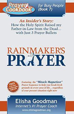 Prayer Cookbook for Busy People: Book Rainmaker's Prayer Elisha Goodman Prayer Points, Prayer For Marriage Restoration, Midnight Prayer, Dream Code, Just Pray, Spirituality Books, Message Of Hope, Bible Prayers, Prayer Warrior