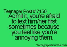 That's me but I do it anyway even if it bugs my him/her haha