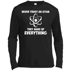 "Hi everybody!   Funny Chemistry Science T-shirt - ""Never Trust an Atom..."" - Long Sleeve Tee https://vistatee.com/product/funny-chemistry-science-t-shirt-never-trust-an-atom-long-sleeve-tee/  #FunnyChemistryScienceTshirt""NeverTrustanAtom...""LongSleeveTee  #Funny #ChemistrySleeve #Science""Neveran #TTrustTee #shirt #Atom..."" # #""Never #Trust #anAtom...""Long #Atom..."" #Sleeve #Tee"