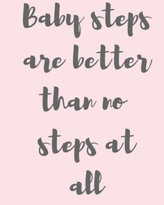 Baby Steps Just keep going! Motivation & Inspirational Quotes by DarlingCEO Happy Quotes, Positive Quotes, Best Quotes, Motivational Quotes, Inspirational Quotes, Encouragement Quotes, Bible Quotes, Baby Steps Quotes, Change Quotes