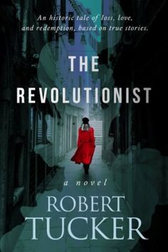 Locks, Hooks and Books: Blog Tour: The Revolusionist by Robert M Tucker
