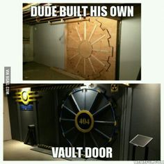 Dude built his own Vault Door to enter his gaming room. If I ever had to marry another man, it would be this guy.