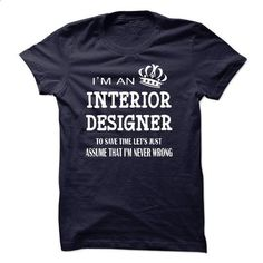 i am  an INTERIOR DESIGNER #hoodie #fashion. I WANT THIS => https://www.sunfrog.com/LifeStyle/i-am-an-INTERIOR-DESIGNER-22413104-Guys.html?60505