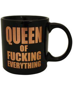 Attitude Mug Queen Of Fucking Everything www.playingnaughty.com