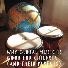 Global Music Is Good For Children (and their parents)