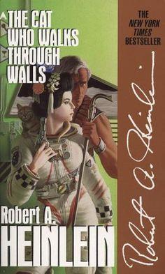 The Cat Who Walks Through Walls: Heinlein, Robert A. : 9780441094998