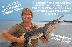 """""""For those of you who don't know him... He was a man with the strongest passion for wildlife. He loved all animals ever since he was little. His family owned Australia Zoo. His TV show inspired thousands of people to love all wildlife. He inspired me... When I say my page shows who I am, I mean it. But... an unexpected tragedy occur, his death. While filming a new TV series, Ocean's Deadliest, he was struck with a stingray barb and later died... RIP Steve (1962-2006).""""  - Daniel Powers"""