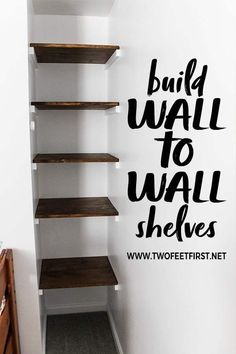 Do you want a simple way to add shelves between walls? Here is a step-by-step tutorial on how to build a simple wall to wall shelves. This could be a solution to your organization problem. #twofeetfirst #organize #DIY