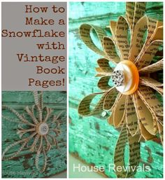 House Revivals: Make a Pretty Snowflake With Book Pages and Vintage Buttons!