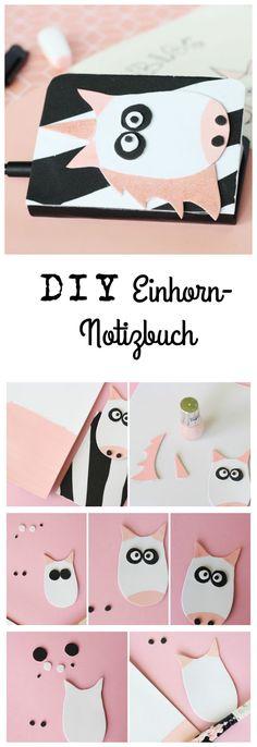 Einhorn ist überall! In einer einfachen DIY-Anleitung zeige ich dir, wie du ein Einhorn-Notizbuch selber machst!