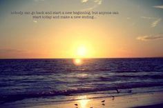 Anyone can start today for happy ending on beach - http://justhappyquotes.com/anyone-can-start-today-for-happy-ending-on-beach/