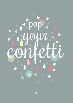 Poster pop your confetti Mooie poster in grijs en pastel tinten met de vrolijke tekst Pop Your Confetti! A3 formaat, 29,7 x 42 cm, geprint op 300g off set papier, FSC, Petite Louise Verzonden als pakketpost.