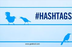 Twitter lets you use hashtags