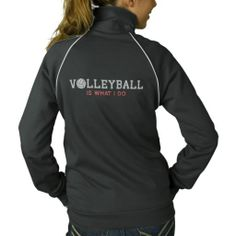 Personalized Volleyball is what I do Embroidered Jackets