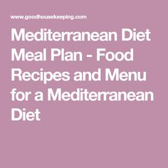 Mediterranean Diet Meal Plan - Food Recipes and Menu for a Mediterranean Diet