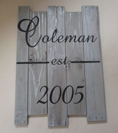Reclaimed Wood Family Established Sign via Etsy. (Maybe I could make this?)