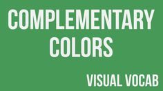 Complementary Colors defined - From Goodbye-Art Academy