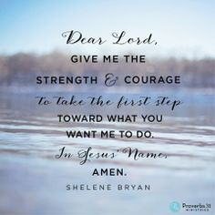Lord, give me the courage to take the first step! Christian Motivation, Christian Quotes, Proverbs 31 Ministries Devotions, Online Bible Study, Emotional Strength, Inspirational Verses, Give Me Strength, Spiritual Wisdom, Take The First Step