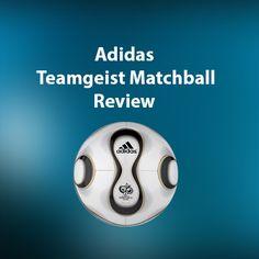 Football Freestyle Ball Review – Adidas Teamgeist Matchball Adidas, Shopping