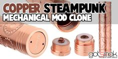 Copper Steampunk Mod Clone $39.23 | http://GOTSMOK.COM Please follow our boards for the Best in Vaping.