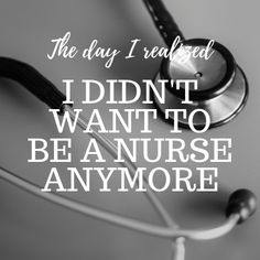 Nurses Discover The Day I Realized I Didnt Want to Be a Nurse Anymore - The Crafty Baking Nurse Healthcare is a broke system and its pushing good nurses out in droves. This is the story about the day I realized I didnt want to be a nurse anymore. Happy Nurses Week, Nurses Day, Rn Nurse, Nurse Life, Nurse Stuff, Nursing School Humor, Funny Nursing, Hard Day Quotes, Medical Humor
