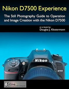Nikon Experience – The Still Photography Guide to Operation and Image Creation with the Nikon – Camera Secret Still Photography, Photography Guide, Nikon Photography, Photography Equipment, Photography Business, Learn Photography, Photography Store, Photography Tutorials, Digital Photography