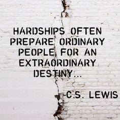 Hardships often prepare ordinary people..