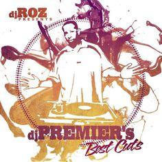 DJ-ROZ-presents-DJ-Premiers-Best-Cuts-Mixtape in DJ Roz presents: DJ Premier's Best Cuts (Mixtape)