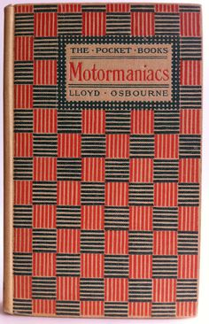 The Motormaniacs by Lloyd Osbourne Indianapolis The Bobbs-Merrill Company © 1905