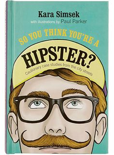 So You Think You're a Hipster Reference Book at PLASTICLAND