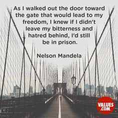 As I walked out the door toward the gate that would lead to my freedom, I knew if I didn't leave my bitterness and hatred behind, I'd still be in prison. Down Quotes, Me Quotes, Motivational Quotes, Hatred Quotes, Prison Quotes, I Refuse To Sink, Walk Out The Door, Tuesday Quotes, Leadership Quotes