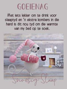 Goeie Nag, Goeie More, Afrikaans, Sweet Dreams, Qoutes, Crochet Hats, Amanda, Night, Messages