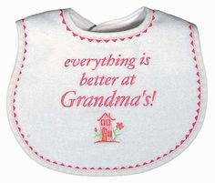 """""""Everything is better at Grandma's,"""" don't you aggree? Made in USA. $12.00"""