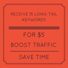 Quick and easy: Get 15 Long-tail keywords for $5 to help with your website's SEO.