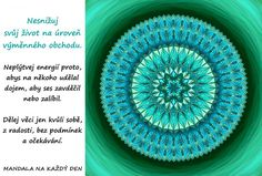 *PODLE TÉMAT | Mandala na každý den Mandala Symbols, Mandala Art, Story Quotes, True Words, Motto, True Stories, Motivation, Lifestyle, Ideas