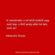 Szerelmes idézet Alexandre Dumas Karma, Poetry, Love, History, Words, Quotes, Red, Attila, Amor