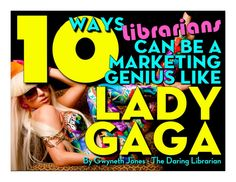 10 Ways Librarians Can be a Marketing Genius Like Lady Gaga by Gwyneth Jones - I love how visually impactful this presentation is. Library App, Library Posters, Library Events, Library Ideas, Naughty Librarian, Teacher Librarian, Importance Of Library, Information Literacy, Media Specialist
