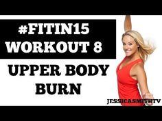 "#FITIN15 #Workout 8: ""Upper Body Burn"" Full Length 15-Minute Fat Burning Sculpting Fitness Program - YouTube"